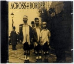 ACROSS THE BORDER – SHORT SONGS, LONG FACES