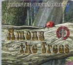 ARRESTED DEVELOPMENT – AMONG THE TREES / SINCE THE LAST TIME