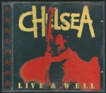 CHELSEA - LIVE & WELL