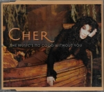 CHER – THE MUSIC`S NO GOOD WITHOUT YOU