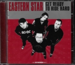 EASTERN STAR – GET READY TO RIDE HARD