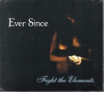 EVER SINCE – FIGHT THE ELEMENTS