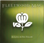 FLEETWOOD MAC – AS LONG AS YOU FOLLOW / OH WELL (LIVE)
