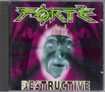 FORTÉ III – DESTRUCTIVE