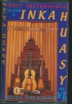 INKA HUASY - ONLY INSTRUMENTAL VOLUME VI.