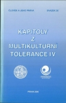 KAPITOLY Z MULTIKULTURNÍ TOLERANCE IV