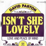 DAVID PARTON – ISN`T SHE LOVELY / LOVE AND PEACE OF MIND