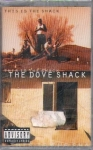 THE DOVE SHACK – THIS IS THE SHACK