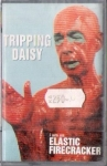 TRIPPING DAISY – I AM AN ELASTIC FIRECRACKER